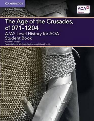 A Level (AS) History AQA: A/AS Level History for AQA The Age of the Crusades