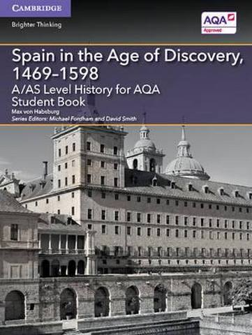 A Level (AS) History AQA: A/AS Level History for AQA Spain in the Age of Discovery