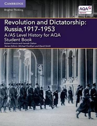 A Level (AS) History AQA: A/AS Level History for AQA Revolution and Dictatorship: Russia