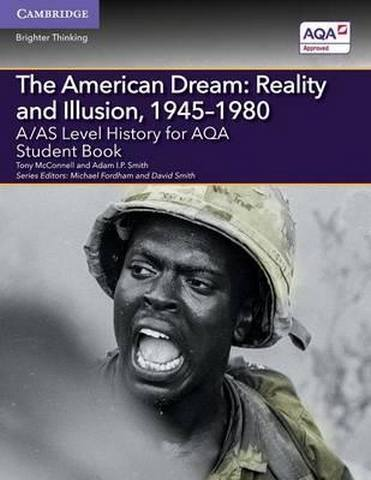 A Level (AS) History AQA: A/AS Level History for AQA The American Dream: Reality and Illusion
