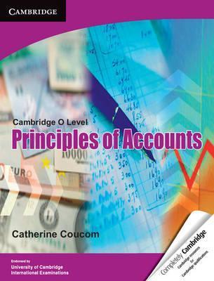 Cambridge O Level Principles of Accounts - Catherine Coucom