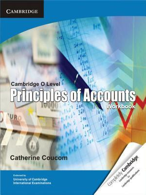 Cambridge O Level Principles of Accounts Workbook - Catherine Coucom