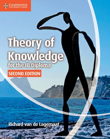 IB Diploma: Theory of Knowledge for the IB Diploma - Richard van de Lagemaat
