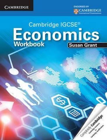 Cambridge International IGCSE: Cambridge IGCSE Economics Workbook - Susan Grant