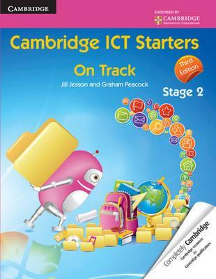 Cambridge International Examinations: Cambridge ICT Starters: On Track