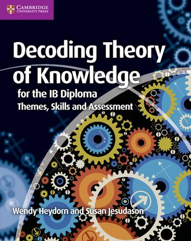 IB Diploma: Decoding Theory of Knowledge for the IB Diploma: Themes