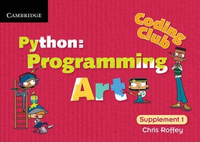 Coding Club Python: Programming Art Supplement 1 - Chris Roffey