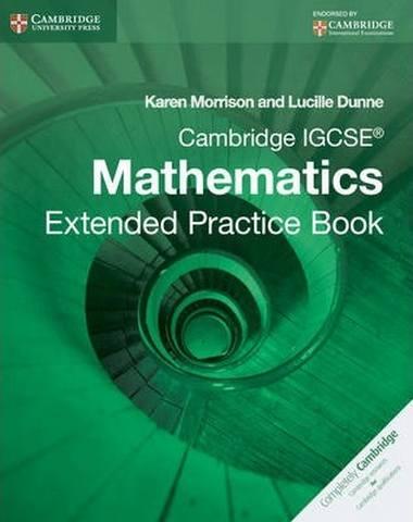 Cambridge International IGCSE: Cambridge IGCSE Mathematics Extended Practice Book - Karen Morrison