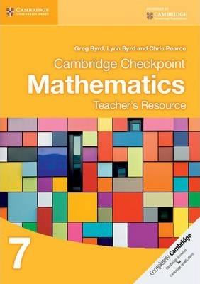 Cambridge Checkpoint Mathematics Teacher's Resource 7 - Greg Byrd
