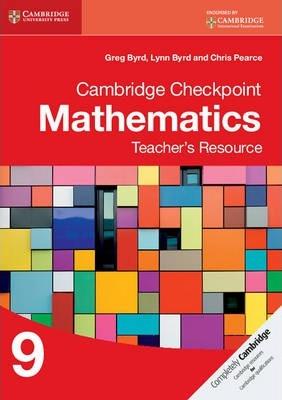 Cambridge Checkpoint Mathematics Teacher's Resource 9 - Greg Byrd