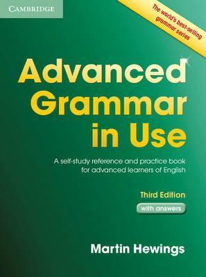 Advanced Grammar in Use with Answers: A Self-Study Reference and Practice Book for Advanced Learners of English - Martin Hewings