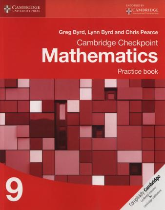 Cambridge Checkpoint Mathematics Practice Book 9 - Greg Byrd