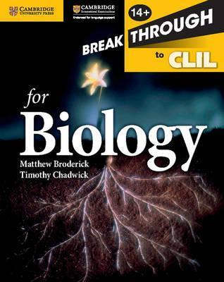 Breakthrough to CLIL for Biology Age 14+ Workbook - Matthew Broderick