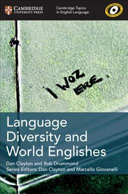 Cambridge Topics in English Language: Language Diversity and World Englishes - Dan Clayton