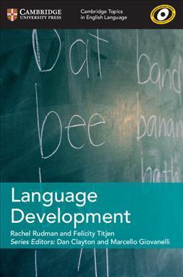 Cambridge Topics in English Language: Language Development - Rachel Rudman