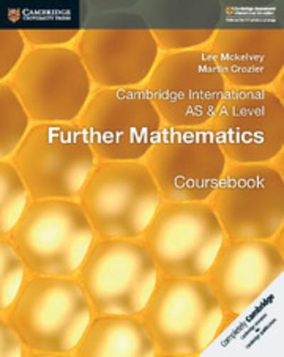 Cambridge International AS & A Level Further Mathematics Coursebook - Lee Mckelvey