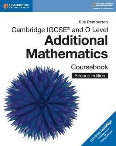 Cambridge International IGCSE: Cambridge IGCSE (R) and O Level Additional Mathematics Coursebook - Sue Pemberton