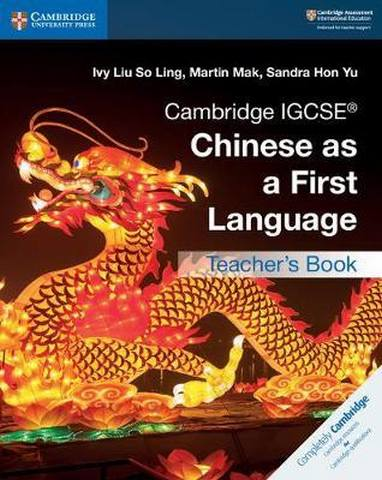 Cambridge International IGCSE: Cambridge IGCSE (R) Chinese as a First Language Teacher's Book - Ivy Liu So Ling