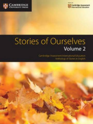 Cambridge International Examinations Stories of Ourselves: Volume 2 - Mary Wilmer