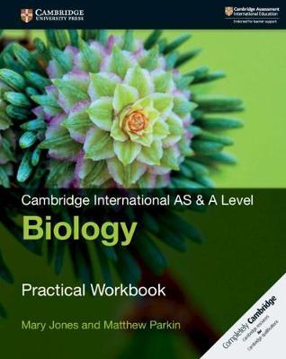 Cambridge International AS & A Level Biology Practical Workbook - Mary Jones