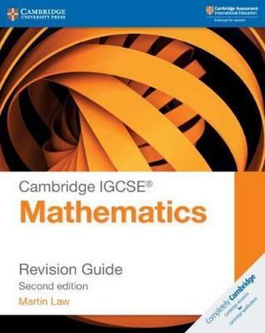 Cambridge International IGCSE: Cambridge IGCSE (R) Mathematics Revision Guide - Martin Law