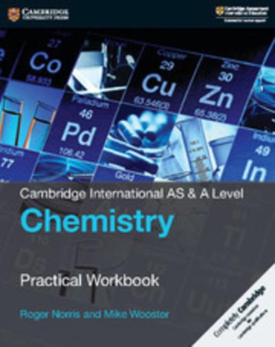 Cambridge International AS & A Level Chemistry Practical Workbook - Roger Norris