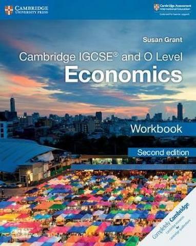 Cambridge International IGCSE: Cambridge IGCSE (R) and O Level Economics Workbook - Susan Grant