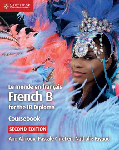 IB Diploma: Le monde en francais Coursebook: French B for the IB Diploma - Ann Abrioux