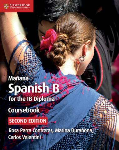 IB Diploma: Manana Coursebook: Spanish B for the IB Diploma - Rosa Parra Contreras