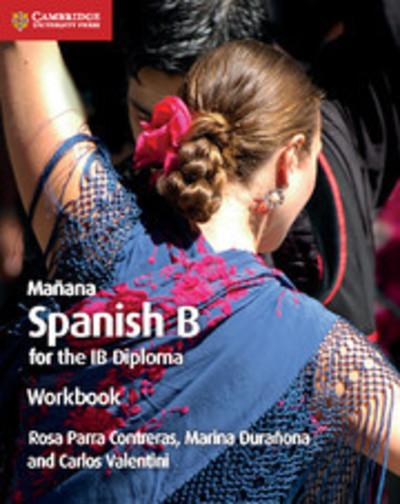 IB Diploma: Manana Workbook: Spanish B for the IB Diploma - Rosa Parra Contreras