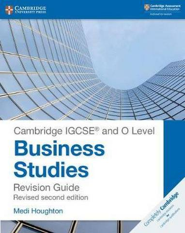 Cambridge International IGCSE: Cambridge IGCSE  (R) and O Level Business Studies Second Edition Revision Guide - Medi Houghton