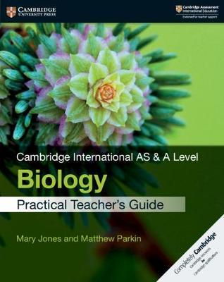 Cambridge International AS & A Level Biology Practical Teacher's Guide - Mary Jones