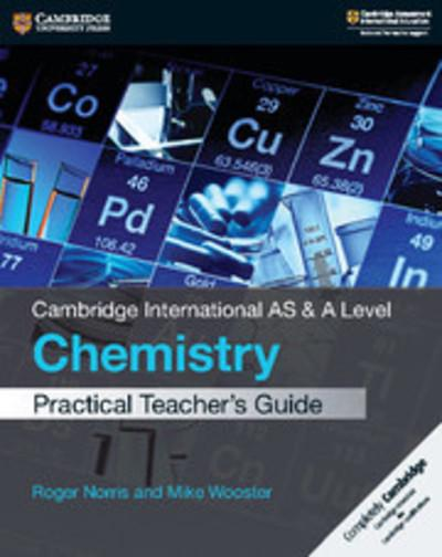 Cambridge International AS & A Level Chemistry Practical Teacher's Guide - Roger Norris