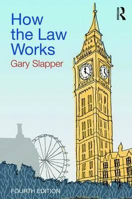 How the Law Works - Gary Slapper