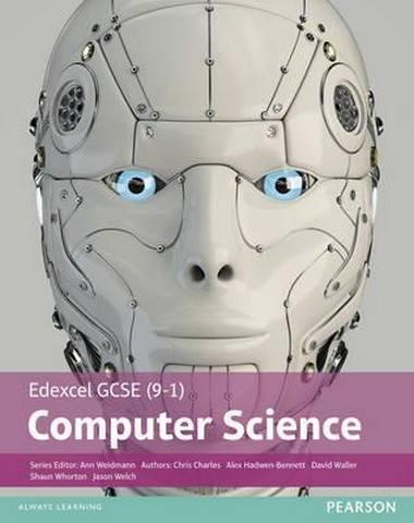 Edexcel GCSE (9-1) Computer Science Student Book - Ann Weidmann