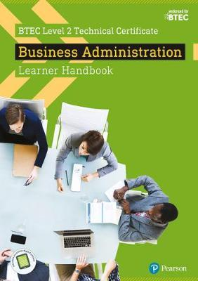 BTEC Level 2 Technical Certificate  Business Administration Learner Handbook with ActiveBook - Bethan Bithell