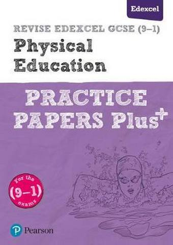 REVISE Edexcel GCSE (9-1) Physical Education Practice Papers Plus: for the 2016 qualifications - Pearson
