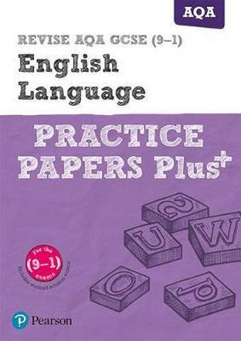 REVISE AQA GCSE (9-1) English Language Practice Papers Plus: for the 2015 qualifications - Julie Hughes