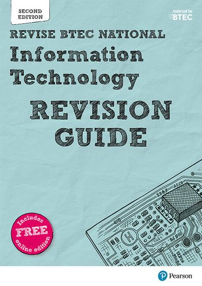 Revise BTEC National Information Technology Units 1 and 2 Revision Guide: Second edition - Ian Bruce