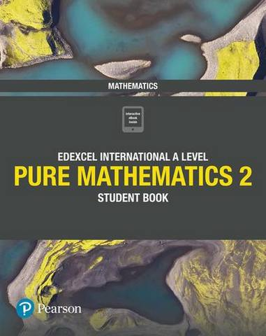 Edexcel International A Level Mathematics Pure 2 Mathematics Student Book - Joe Skrakowski