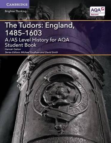 A Level (AS) History AQA: A/AS Level History for AQA The Tudors: England