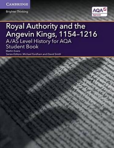 A Level (AS) History AQA: A/AS Level History for AQA Royal Authority and the Angevin Kings