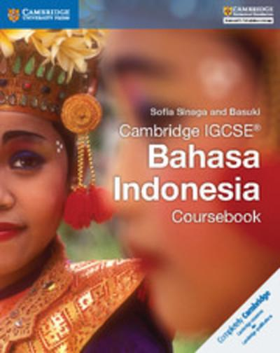 Cambridge International IGCSE: Cambridge IGCSE (R) Bahasa Indonesia Coursebook - Sofia Sinaga