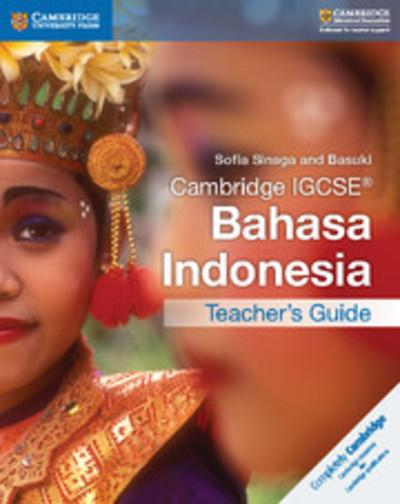 Cambridge International IGCSE: Cambridge IGCSE (R) Bahasa Indonesia Teacher's Guide - Sofia Sinaga