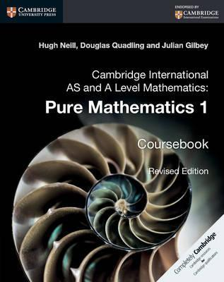 Cambridge International AS and A Level Mathematics: Pure Mathematics 1 Coursebook - Hugh Neill
