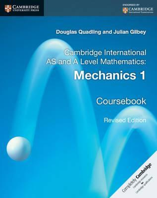 Cambridge International AS and A Level Mathematics: Mechanics 1 Coursebook - Douglas Quadling