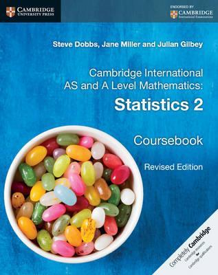 Cambridge International AS and A Level Mathematics: Statistics 2 Coursebook - Steve Dobbs