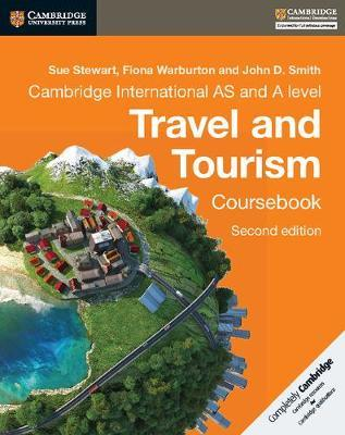 Cambridge International AS and A Level Travel and Tourism Coursebook - Sue Stewart
