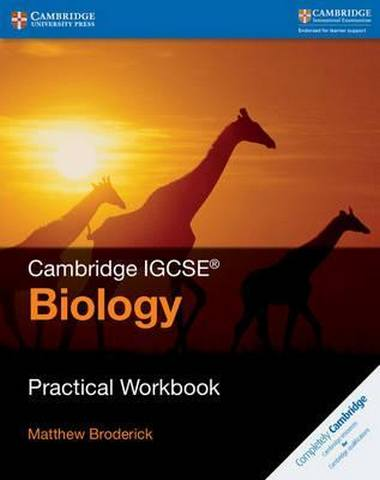 Cambridge International IGCSE: Cambridge IGCSE (R) Biology Practical Workbook - Matthew Broderick
