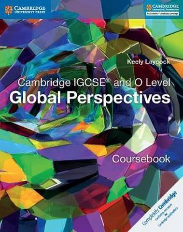 Cambridge International IGCSE: Cambridge IGCSE (R) and O Level Global Perspectives Coursebook - Keely Laycock